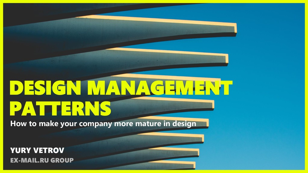 DESIGN MANAGEMENT PATTERNS How to make your com...
