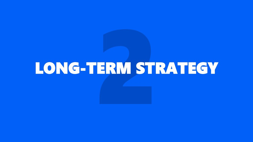 LONG-TERM STRATEGY