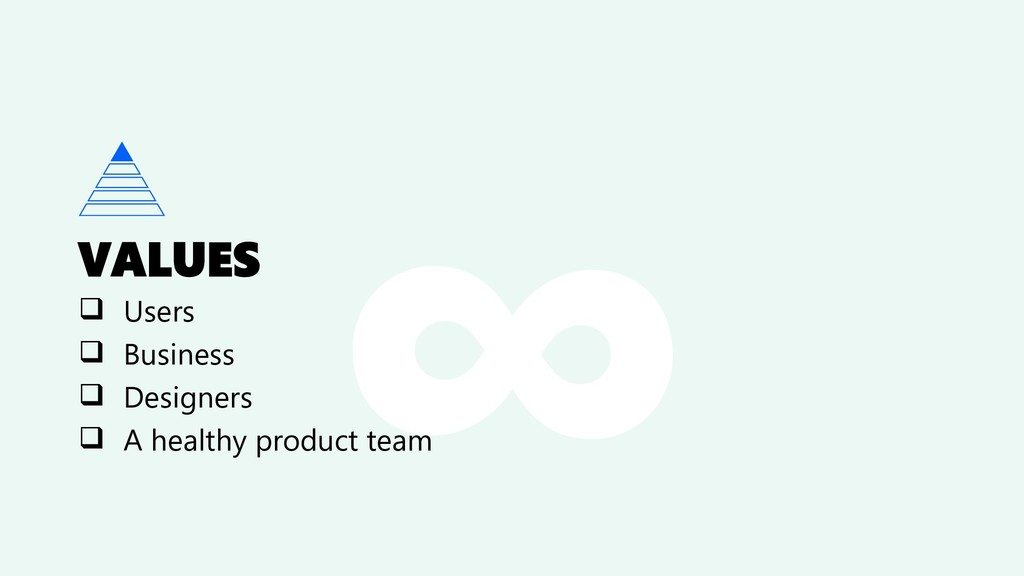 VALUES ❑ Users ❑ Business ❑ Designers ❑ A healt...