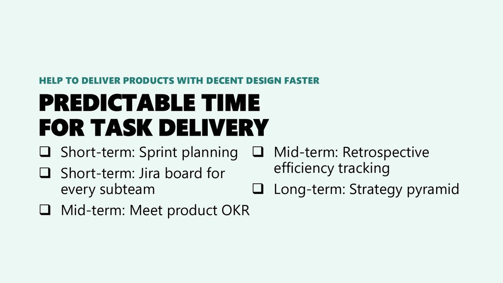 PREDICTABLE TIME FOR TASK DELIVERY ❑ Short-term...