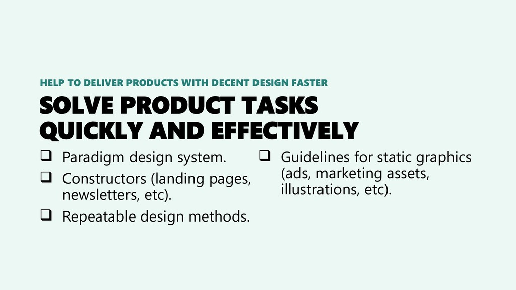 SOLVE PRODUCT TASKS QUICKLY AND EFFECTIVELY ❑ P...