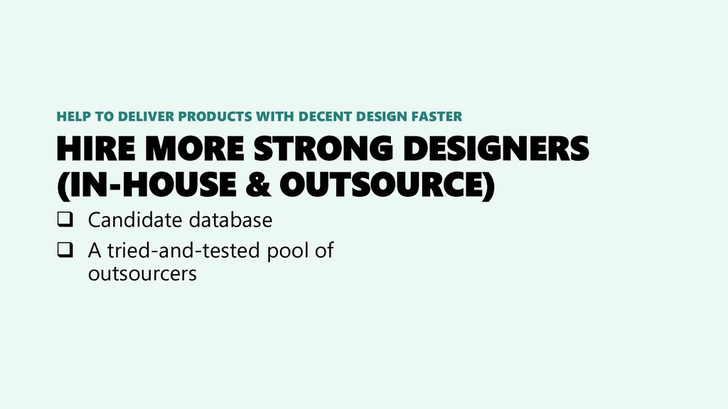 HIRE MORE STRONG DESIGNERS (IN-HOUSE & OUTSOURC...