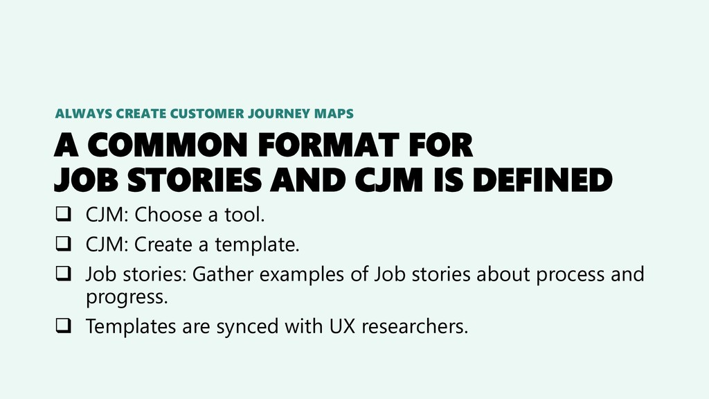A COMMON FORMAT FOR JOB STORIES AND CJM IS DEFI...