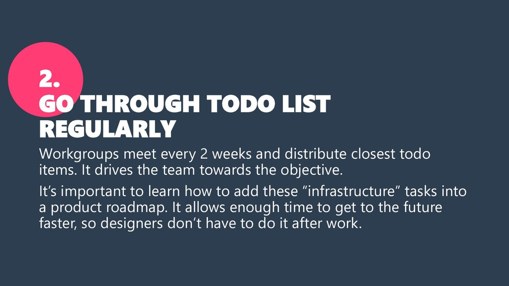 2. GO THROUGH TODO LIST REGULARLY Workgroups me...