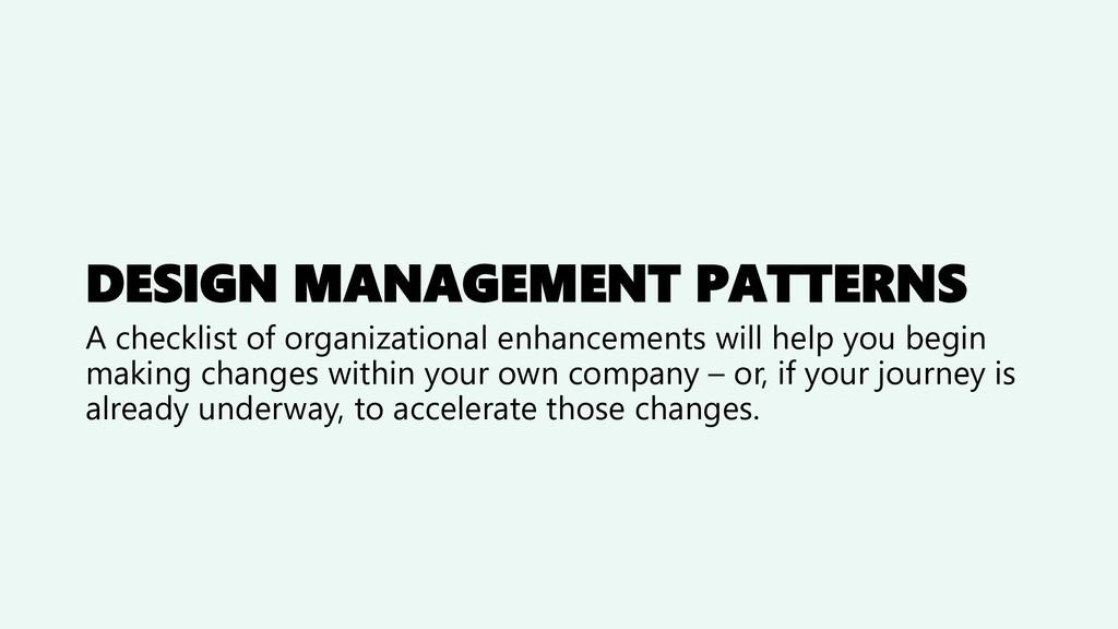 DESIGN MANAGEMENT PATTERNS A checklist of organ...
