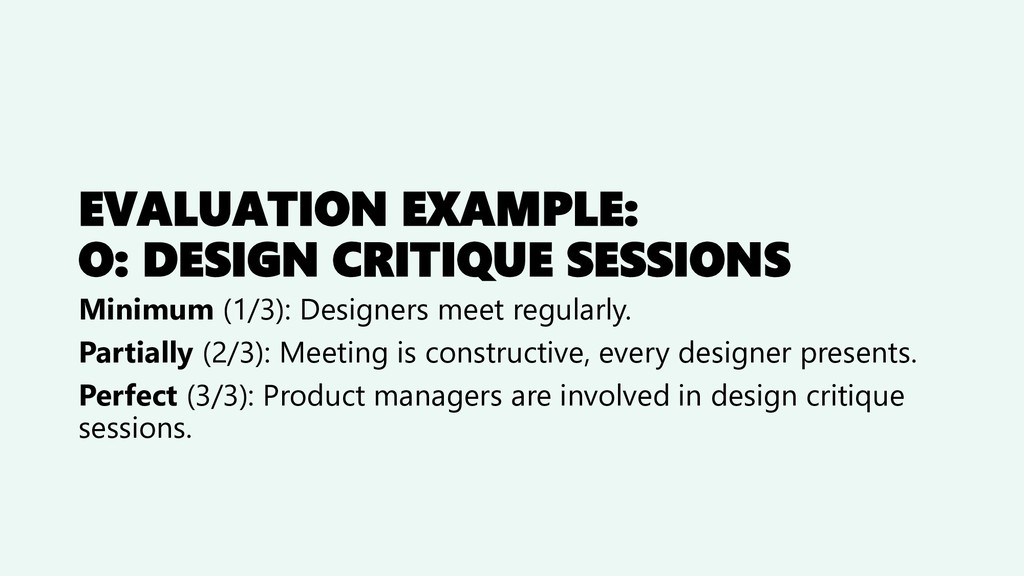 EVALUATION EXAMPLE: O: DESIGN CRITIQUE SESSIONS...