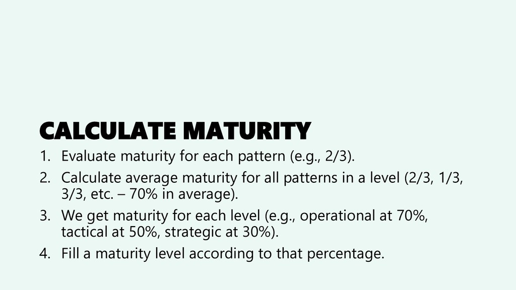 CALCULATE MATURITY 1. Evaluate maturity for eac...