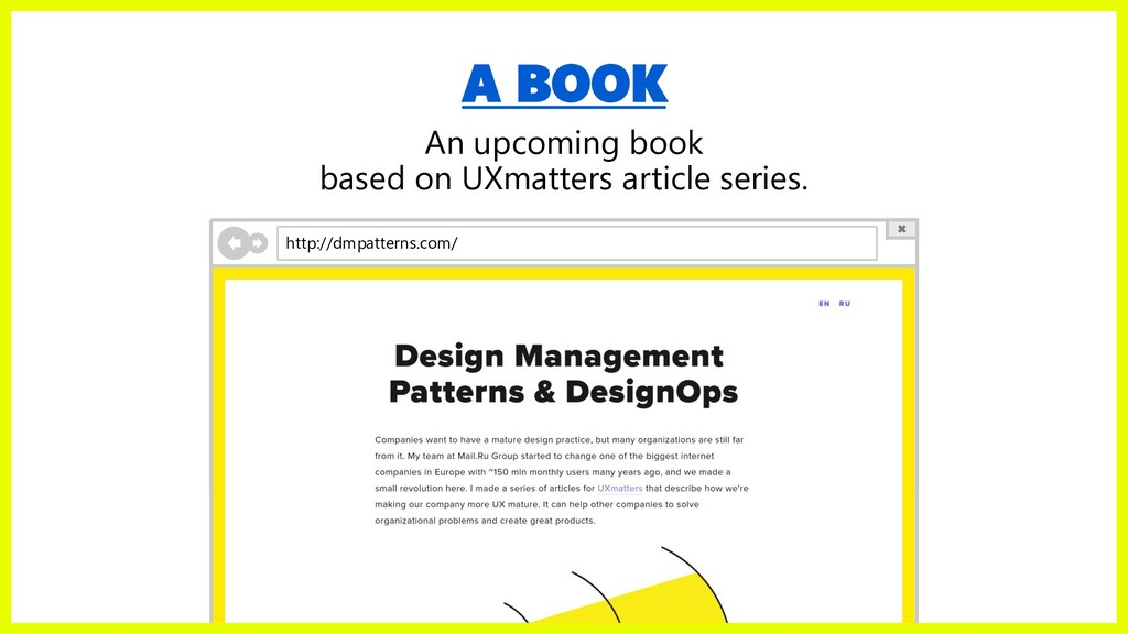 A BOOK An upcoming book based on UXmatters arti...