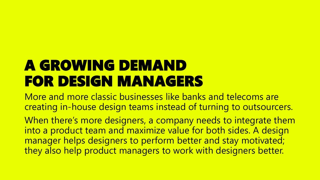 A GROWING DEMAND FOR DESIGN MANAGERS More and m...