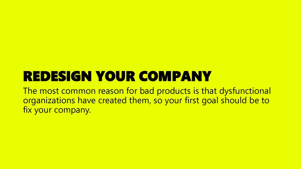 REDESIGN YOUR COMPANY The most common reason fo...