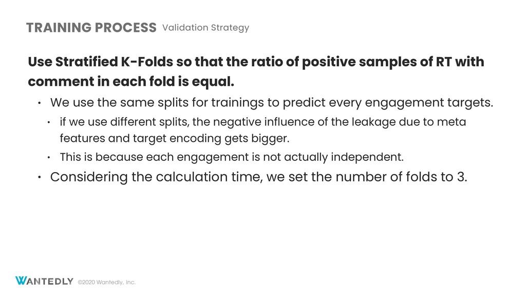 ©2020 Wantedly, Inc. Use Stratified K-Folds so ...