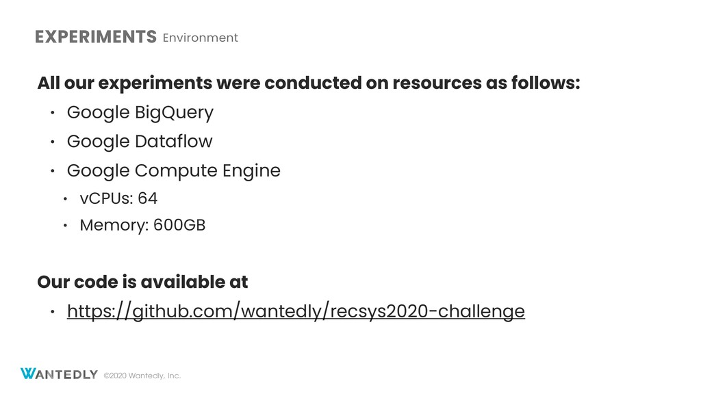 ©2020 Wantedly, Inc. EXPERIMENTS Environment Al...