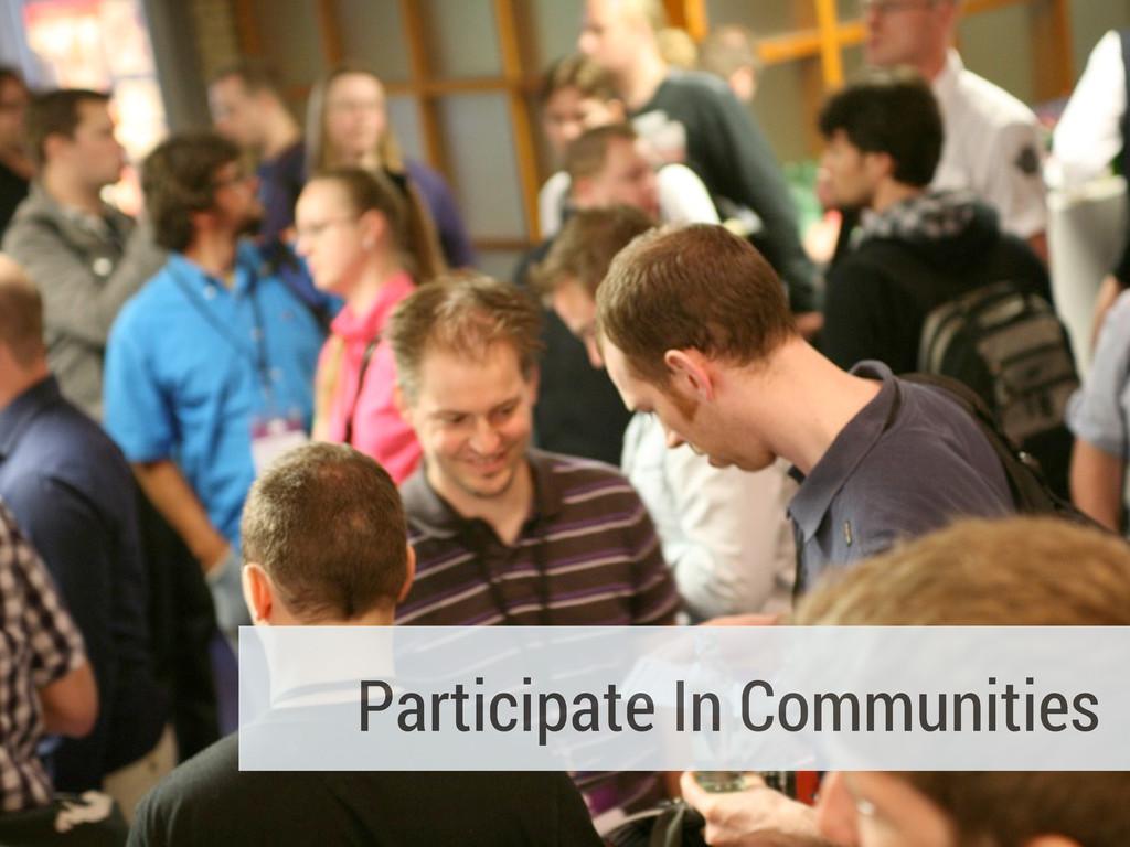 Participate In Communities