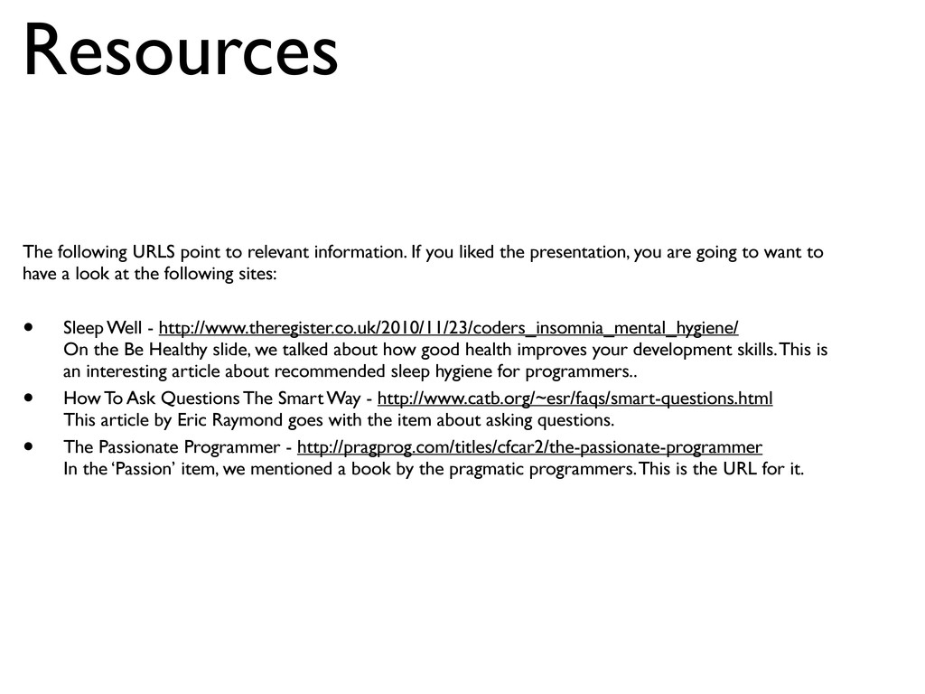 Resources The following URLS point to relevant ...