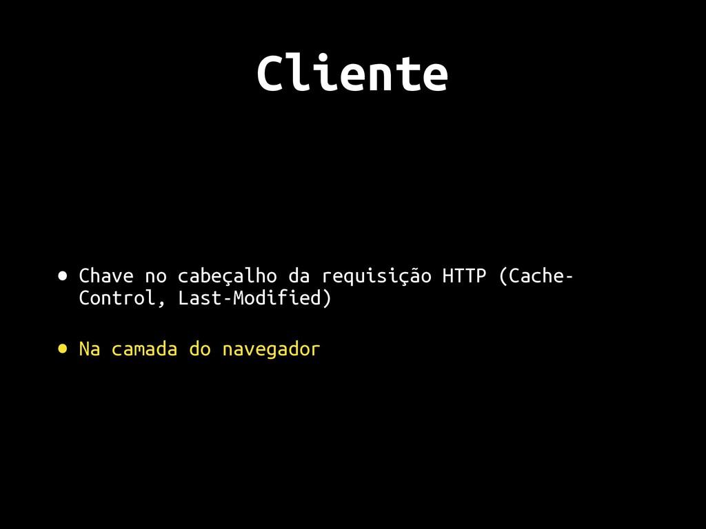 Cliente • Chave no cabeçalho da requisição HTTP...