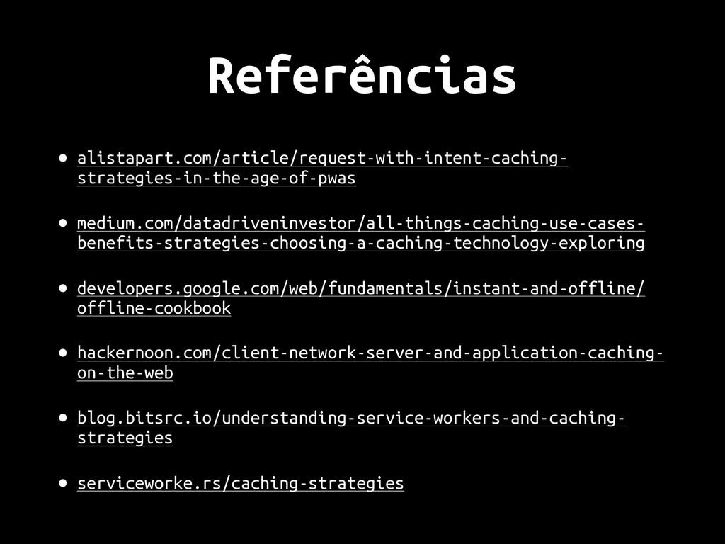 Referências • alistapart.com/article/request-wi...