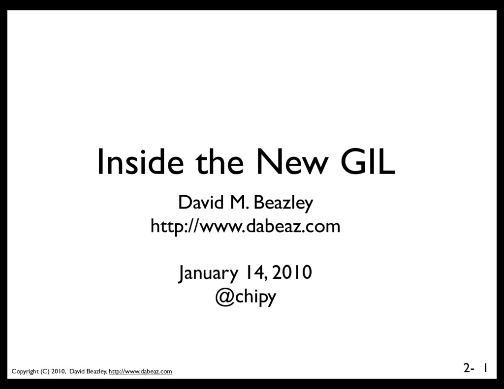 Copyright (C) 2010, David Beazley, http://www.d...