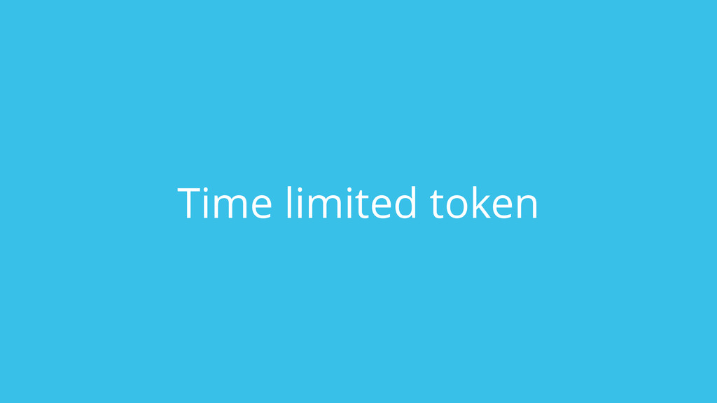 Time limited token