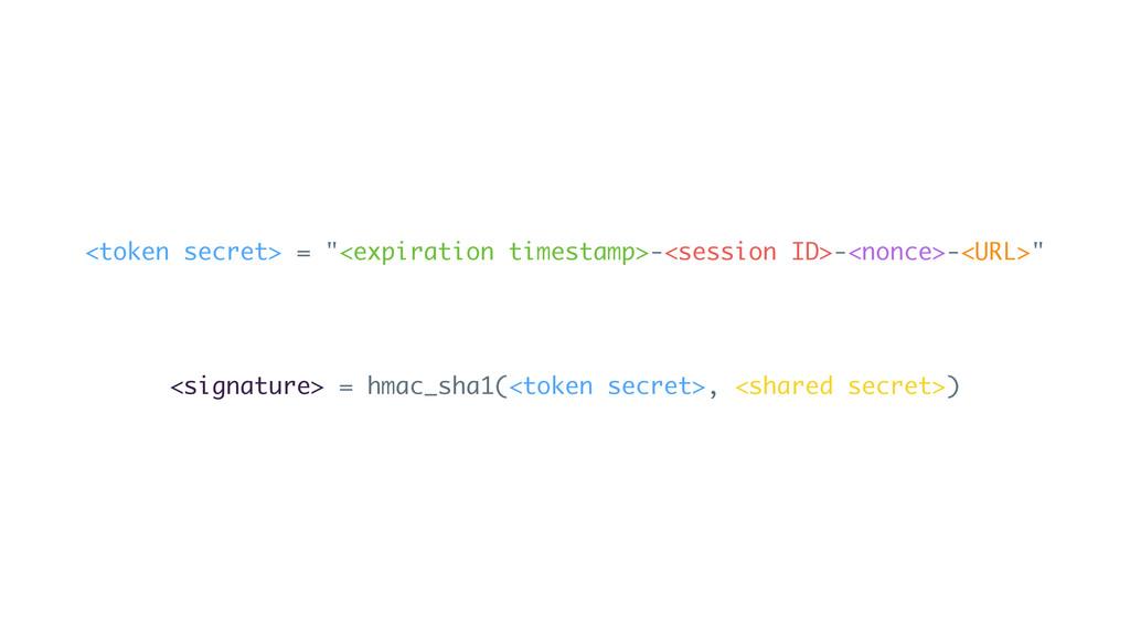 "<token secret> = ""<expiration timestamp>-<sessi..."