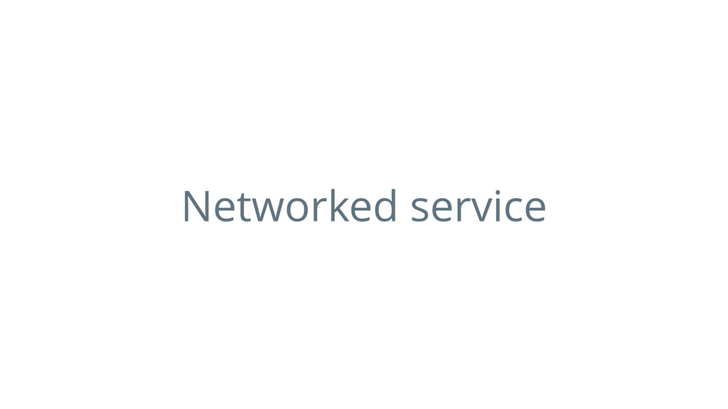 Networked service