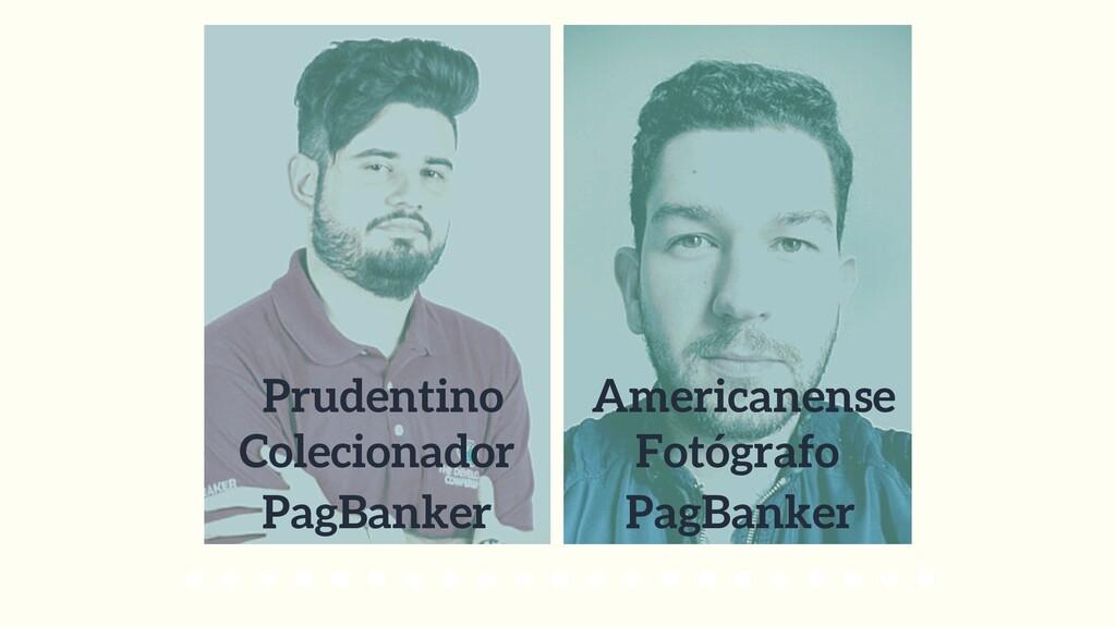 Prudentino Americanense PagBanker PagBanker Col...