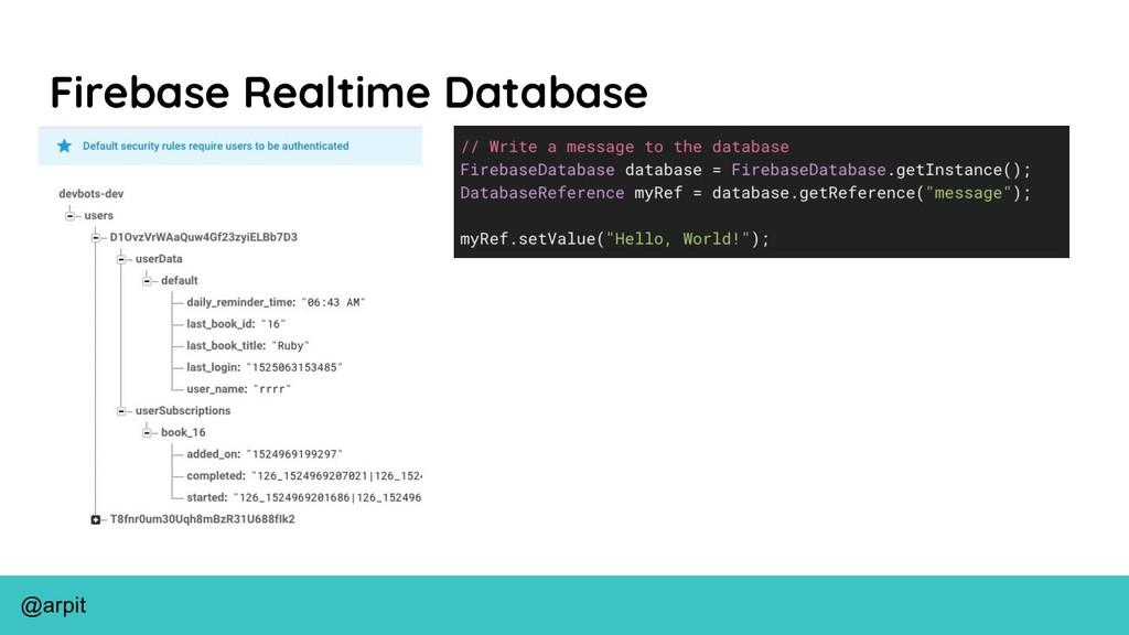 @arpit Firebase Realtime Database ● Built in pe...