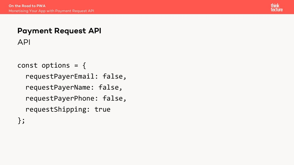 API const options = { requestPayerEmail: false,...
