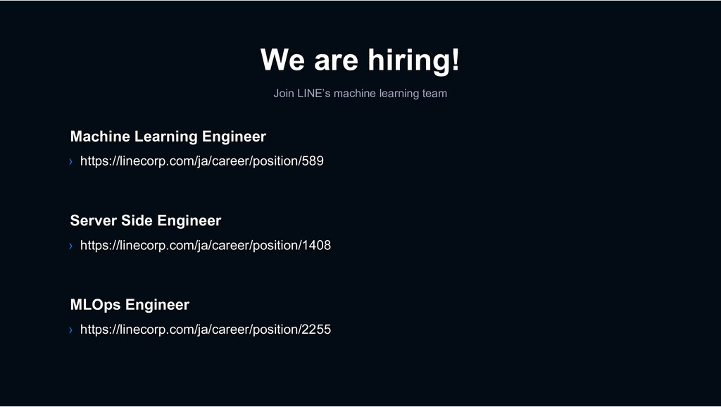 We are hiring! Join LINE's machine learning tea...