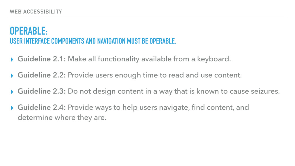 WEB ACCESSIBILITY OPERABLE: ▸ Guideline 2.1: Ma...