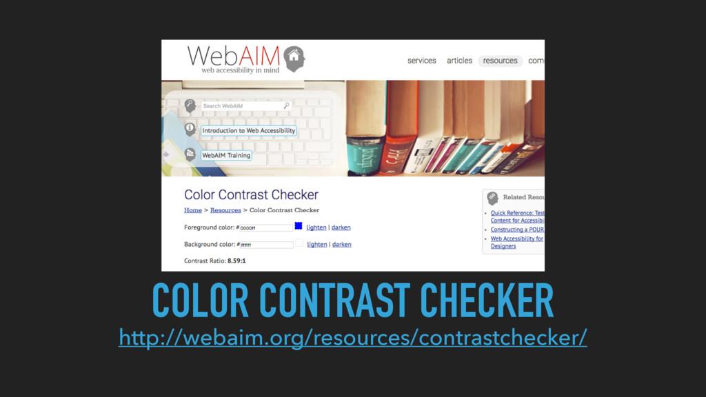 http://webaim.org/resources/contrastchecker/ CO...