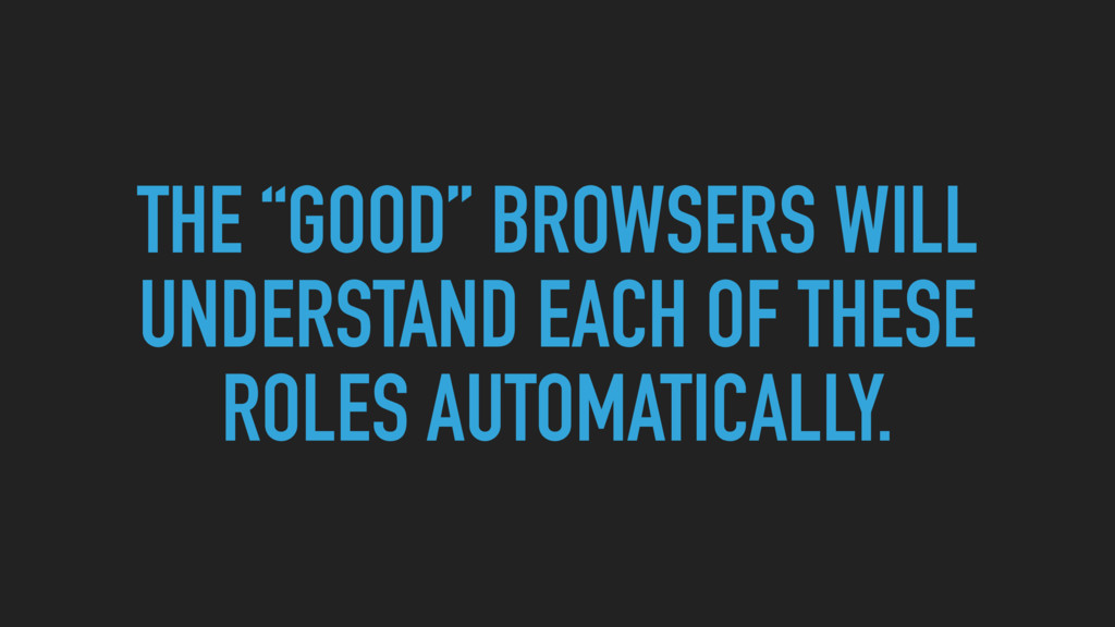 """THE """"GOOD"""" BROWSERS WILL UNDERSTAND EACH OF THE..."""