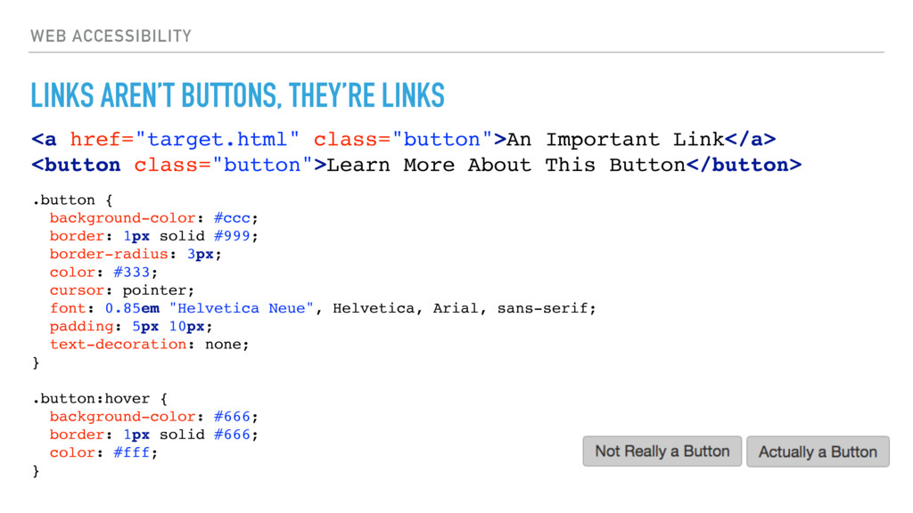 WEB ACCESSIBILITY LINKS AREN'T BUTTONS, THEY'RE...
