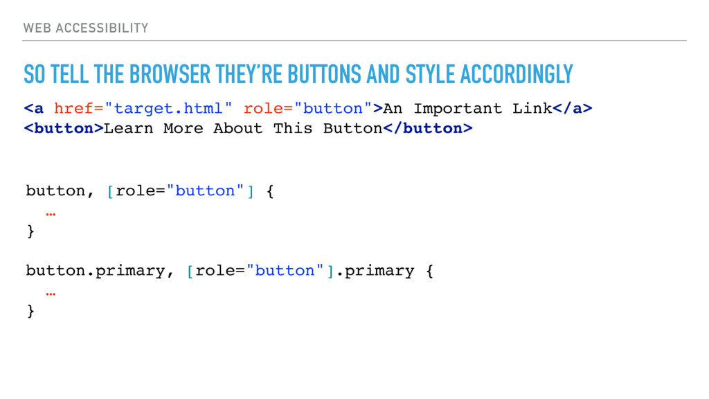 WEB ACCESSIBILITY SO TELL THE BROWSER THEY'RE B...
