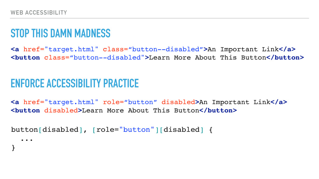 WEB ACCESSIBILITY STOP THIS DAMN MADNESS <a hre...