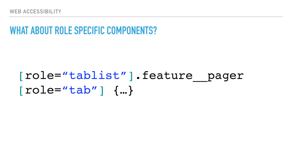 WEB ACCESSIBILITY WHAT ABOUT ROLE SPECIFIC COMP...