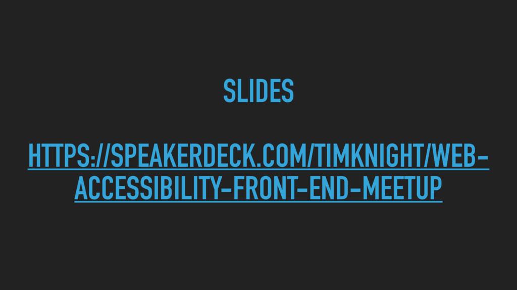 SLIDES HTTPS://SPEAKERDECK.COM/TIMKNIGHT/WEB- A...