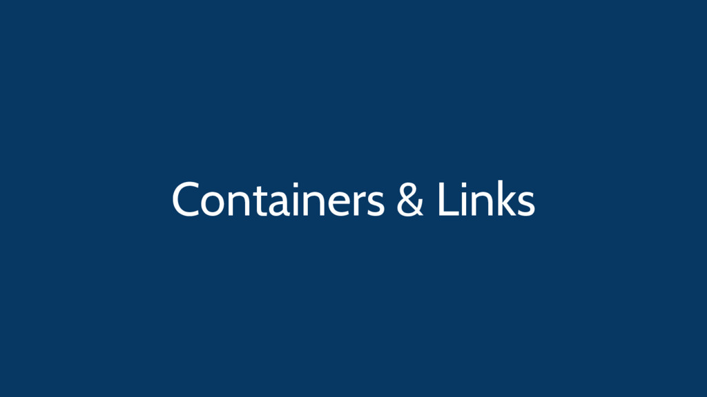 Containers & Links