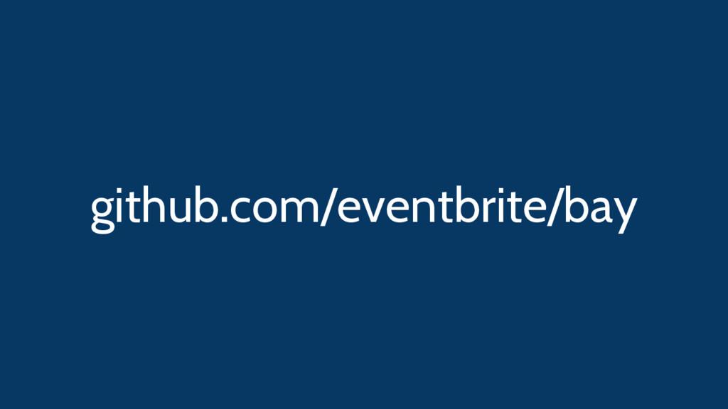 github.com/eventbrite/bay