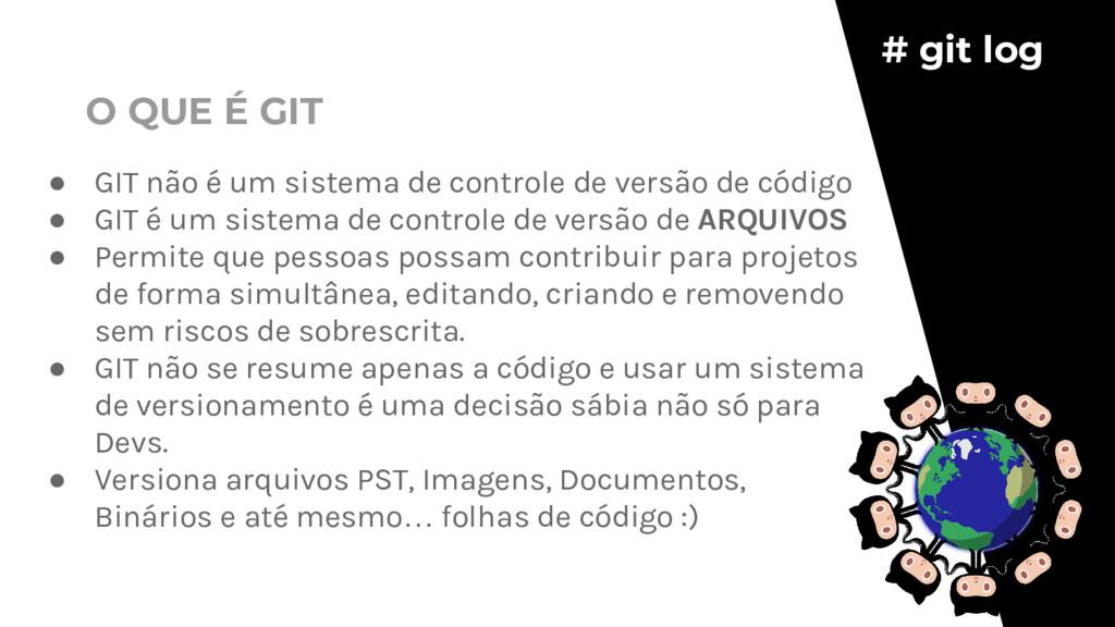 ● GIT não é um sistema de controle de versão de...
