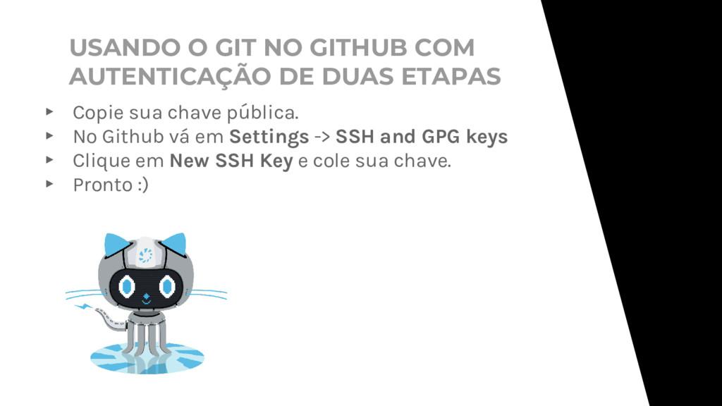 USANDO O GIT NO GITHUB COM AUTENTICAÇÃO DE DUAS...