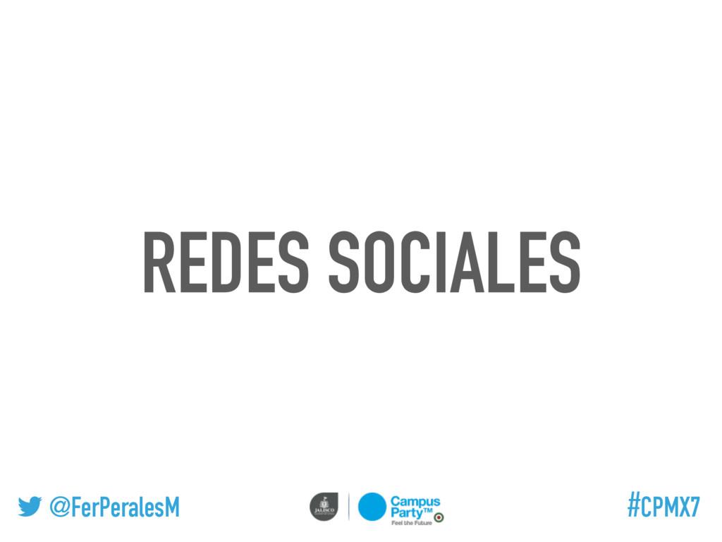 @FerPeralesM #CPMX7 REDES SOCIALES