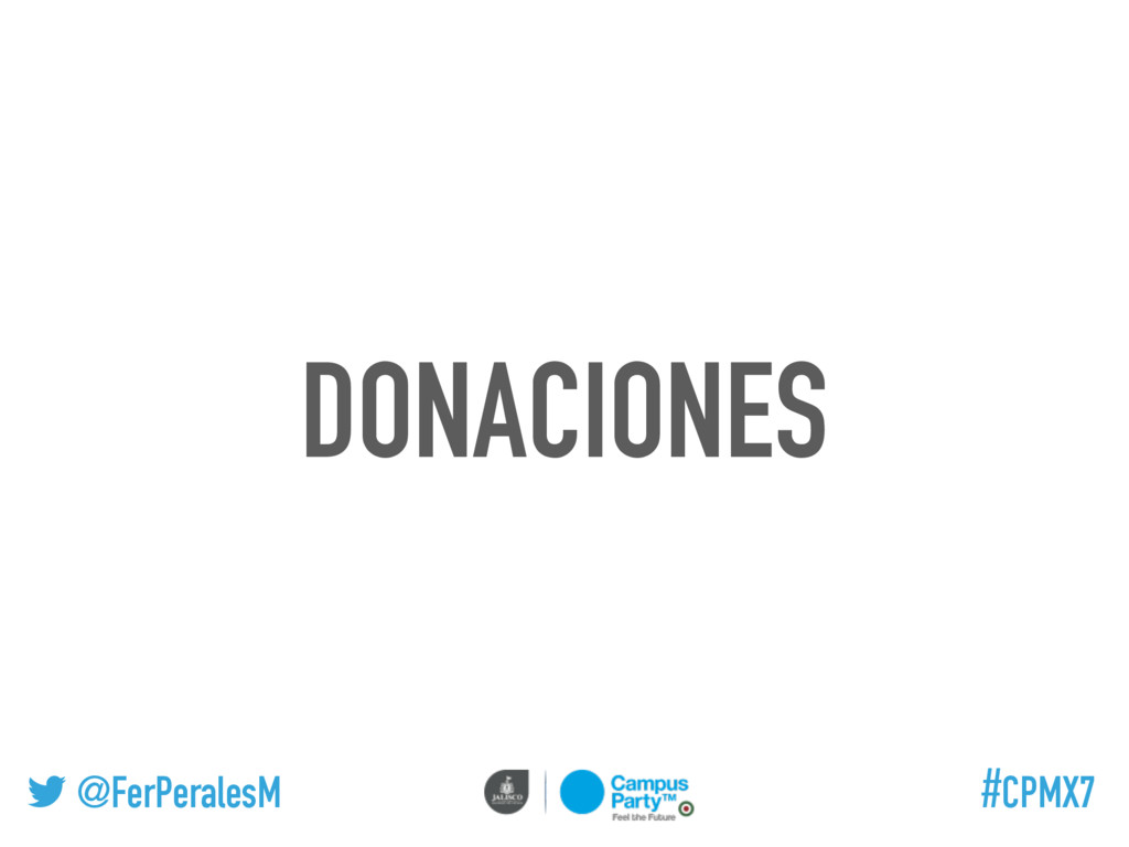 @FerPeralesM #CPMX7 DONACIONES
