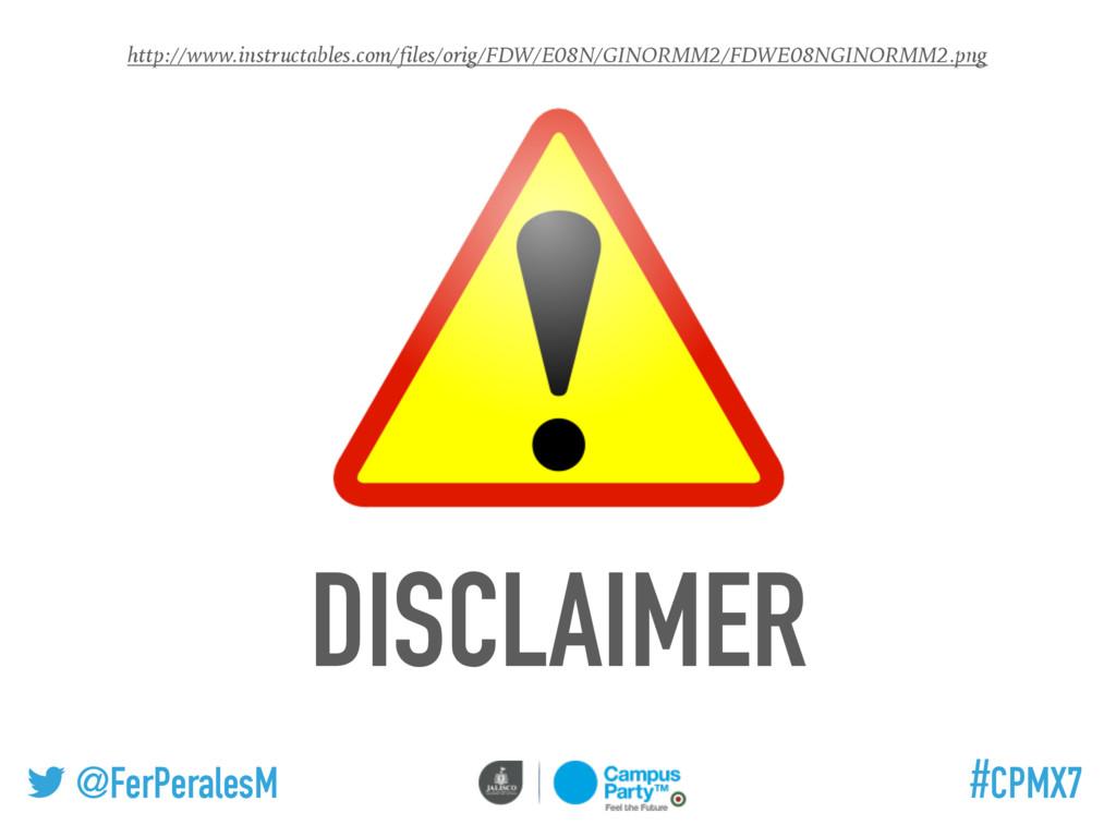 @FerPeralesM #CPMX7 DISCLAIMER http://www.instr...