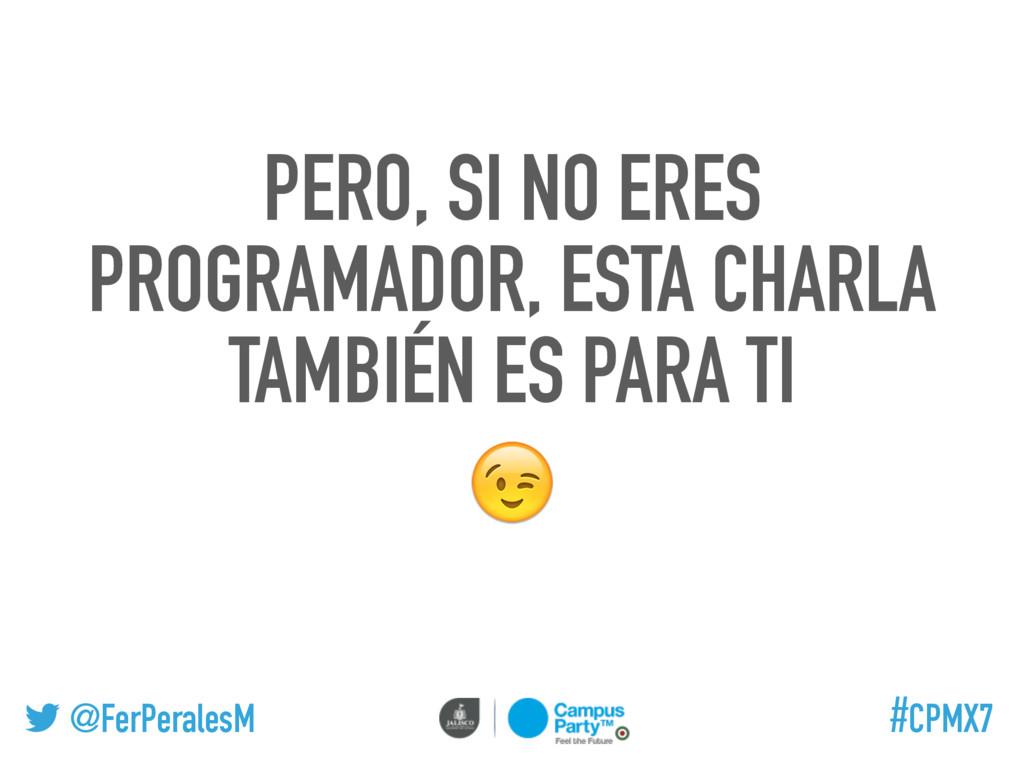 @FerPeralesM #CPMX7 PERO, SI NO ERES PROGRAMADO...