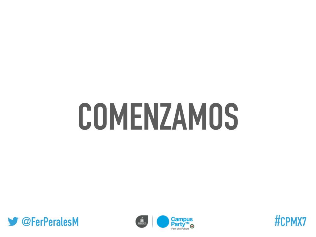 @FerPeralesM #CPMX7 COMENZAMOS