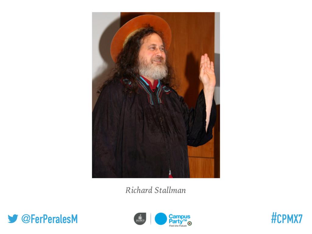 @FerPeralesM #CPMX7 Richard Stallman