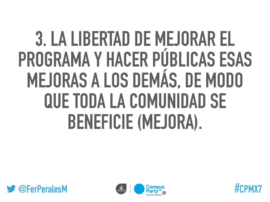 @FerPeralesM #CPMX7 3. LA LIBERTAD DE MEJORAR E...