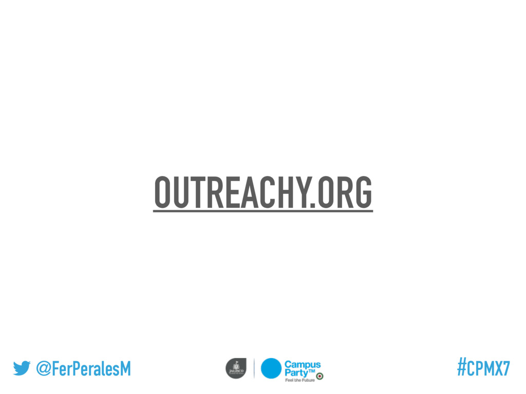 @FerPeralesM #CPMX7 OUTREACHY.ORG
