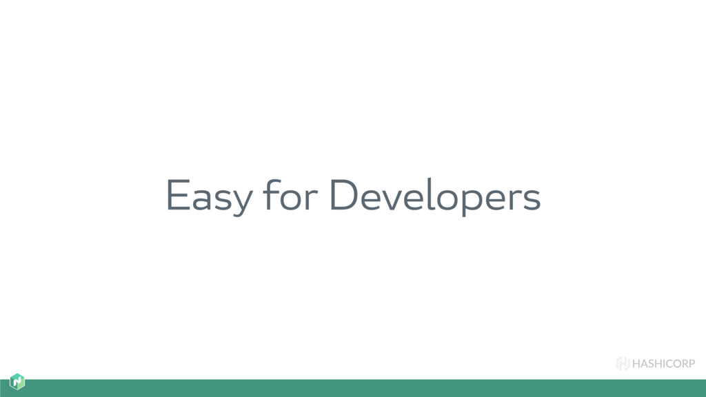 HASHICORP Easy for Developers