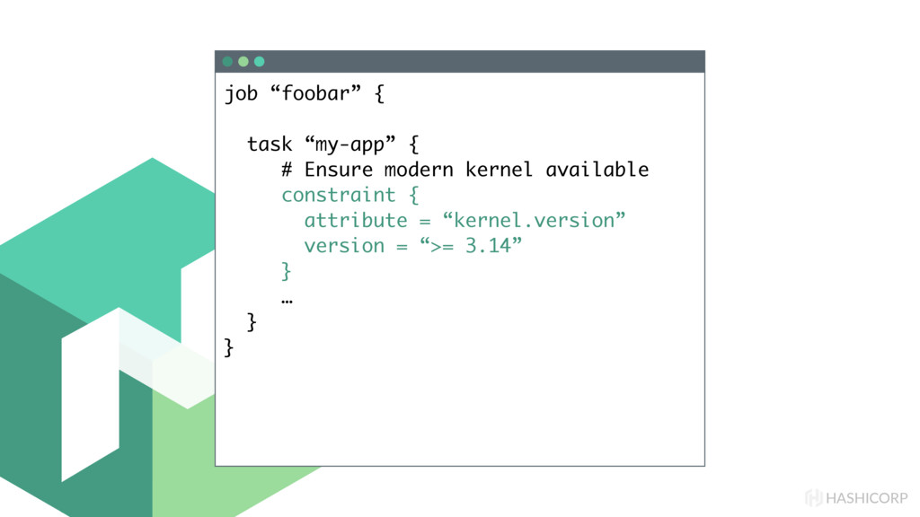 "HASHICORP job ""foobar"" { task ""my-app"" { # Ensu..."